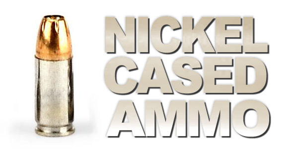 Nickel Cased Ammo